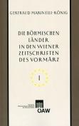 Die Bohmischen Lander in Den Wiener Zeitschriften Und Almanachen Des Vormarz (1805-1848) [GER]