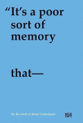 It's a Poor Sort of Memory That Only Works Backwards