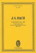 J.S. Bach: Cantata No. 104