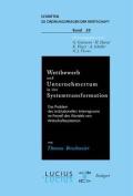 Wettbewerb Und Unternehmertum in Der Systemtransformation [GER]