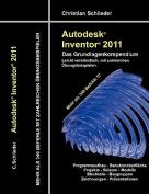 Autodesk Inventor 2011 - Das Grundlagenkompendium [GER]