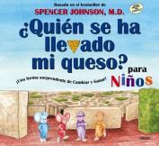 Quien Se Ha Llevado Mi Queso? Para Ninos [Spanish]