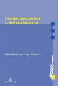 L'Europe Communautaire Au Defi de la Hierarchie  [FRE]