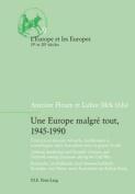 Une Europe malgre tout, 1945-1990