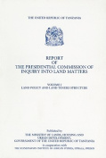 Report of the Presidential Commission of Inquiry Into Land Matters, Volume I