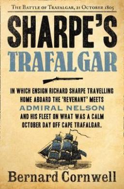 Sharpe's Trafalgar: The Battle of Trafalgar, 21 October 1805 (The Sharpe Series, Book 4) (The Sharpe Series)