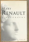 Mary Renault: A Biography