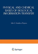Physical and Chemical Bases of Biological Information Transfer