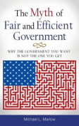 The Myth of Fair and Efficient Government