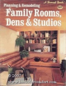 Planning and Remodeling Family Rooms, Dens and Studios