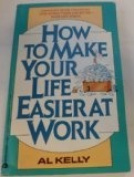 How to Make Your Life Easier at Work