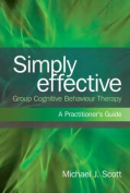 Simply Effective Group Cognitive Behaviour Therapy