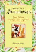 Practical Art of Aromatherapy