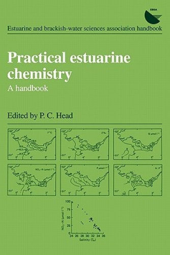 Practical Estuarine Chemistry: A Handbook by P. C. Head.