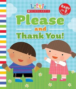 Please and Thank You (Little Scholastic) [Board book]
