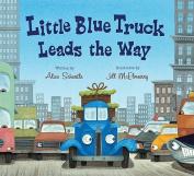 Little Blue Truck Leads the Way [Board book]