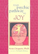 Your Psychic Pathway to Joy