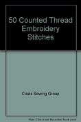 50 Counted Thread Embroidery Stitches