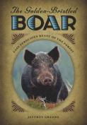 The Golden-Bristled Boar