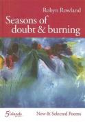 Seasons of doubt & burning