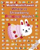 Where Is Strawberry Princess Moshi?