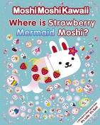 Where Is Strawberry Mermaid Moshi?