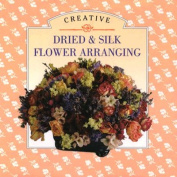 Little Book of Creative Dried and Silk Flowers