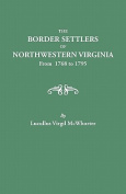 Border Settlers of Northeastern Virginia from 1768 to 1795