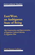 East/West, an Ambiguous State of Being
