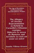 Allegory of Literary Representation as Hybrid in Corneille's l'illusion Comique, Diderot's le Neveu de Rameau, and Arrabal's la Nuit est Aussi un Soleil