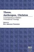 Theos, Anthropos, Christos