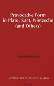 Provocative Form in Plato, Kant, Nietzsche (and Others)