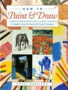 How to Paint and Draw