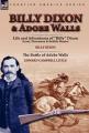 Billy Dixon & Adobe Walls  : Scout, Plainsman & Buffalo Hunter