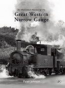 An Illustrated History of the Great Western Narrow Gauge