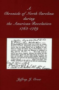 A Chronicle of North Carolina During American Revolution, 1763-1789