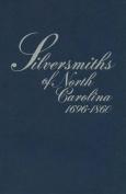 Silversmiths of North Carolina, 1696-1860