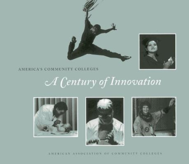 America's Community Colleges: A Century of Innovation
