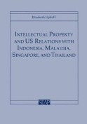 Intellectual Property and US Relations with Indonesia, Malaysia, Singapore, and Thailand
