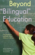 Beyond Bilingual Education