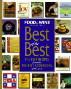 Food & Wine Presents Best of the Best  : The Best Recipes from the Best Cookbooks of the Year; Volume 1
