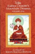 Karma Chakme's Mountain Dharma, Volume 1