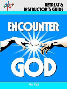 Encounter God Retreat & Instructor's Guide
