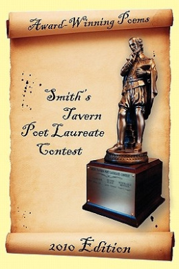 Award-Winning Poems from the Smith's Tavern Poet Laureate Contest: 2010 Edition