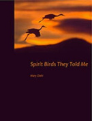 Spirit Birds They Told Me