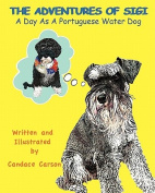 The Adventures of Sigi-A Day as a Portuguese Water Dog