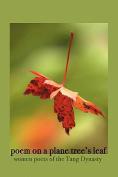 Poem on a Plane Tree's Leaf