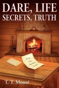 Dare, Life, Secrets, Truth