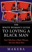The White Womans Guide to Loving a Black Man