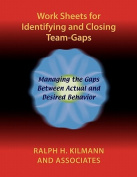 Work Sheets for Identifying and Closing Team-Gaps